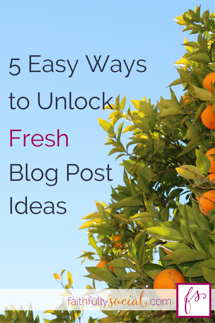 5 Easy Ways to Unlock Fresh Blog Post Ideas by @faithfulsocial