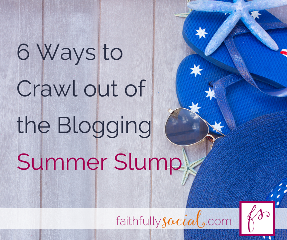 Over the summer we can lose motivation and blog momentum, because BBQ, pool time, beaches and vacations. Here are 6 Ways to Crawl out of the Blogging Summer Slump by @faithfulsocial