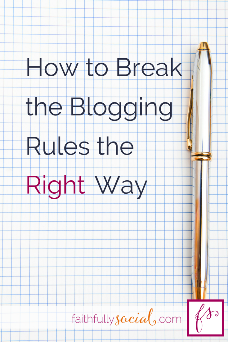 As a blogger, you want to be consistent. Your posts should have a consistent format, you should post on a consistent schedule and your content should be consistent and in keeping with your brand. So how can you break the blogging rules, the right way? by @faithfulsocial