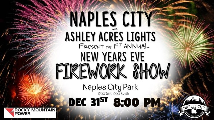 The Firework Show Will Be Held December 31st At 800pm At The Naples City Park All Are Welcome