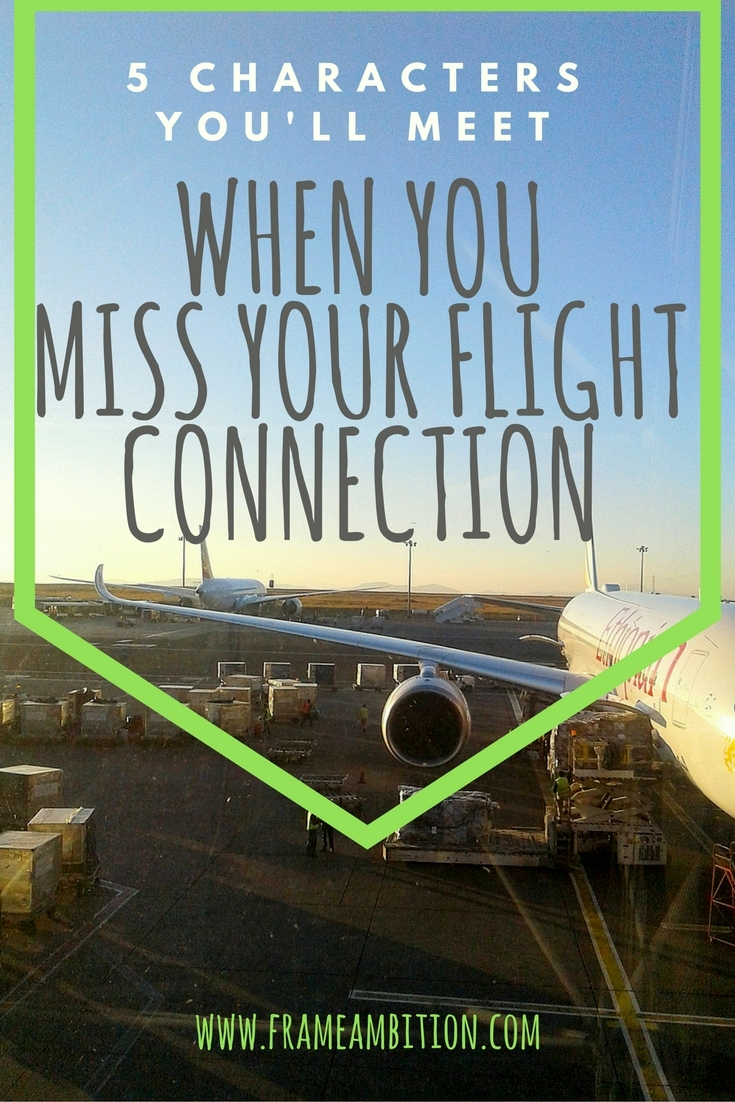 5 Characters You'll Meet When You Miss Your Flight Connection