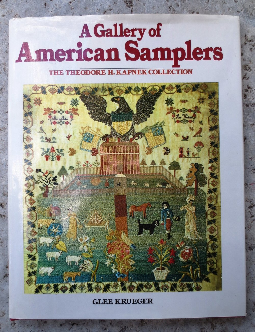 A Gallery of American Samplers: The Theodore H. Kapnek Collection    Krueger, Glee F .