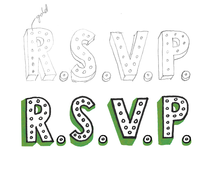 At top, my first sketch for the marquee lettering. Above, the final version of the R.S.V.P. characters with emerald shadows.