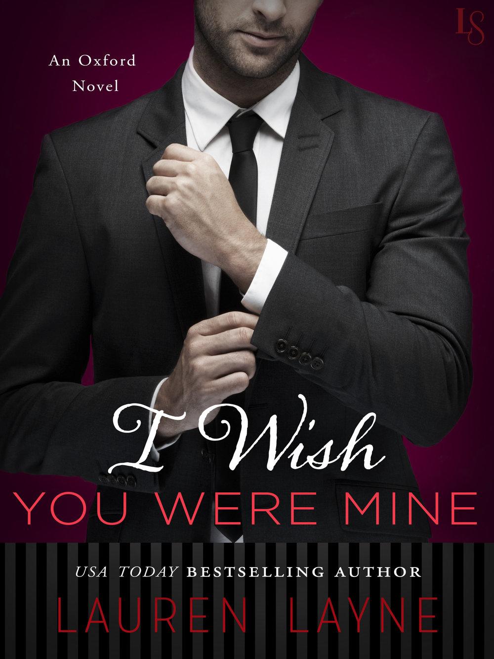 I Wish You Were Mine by Lauren Layne