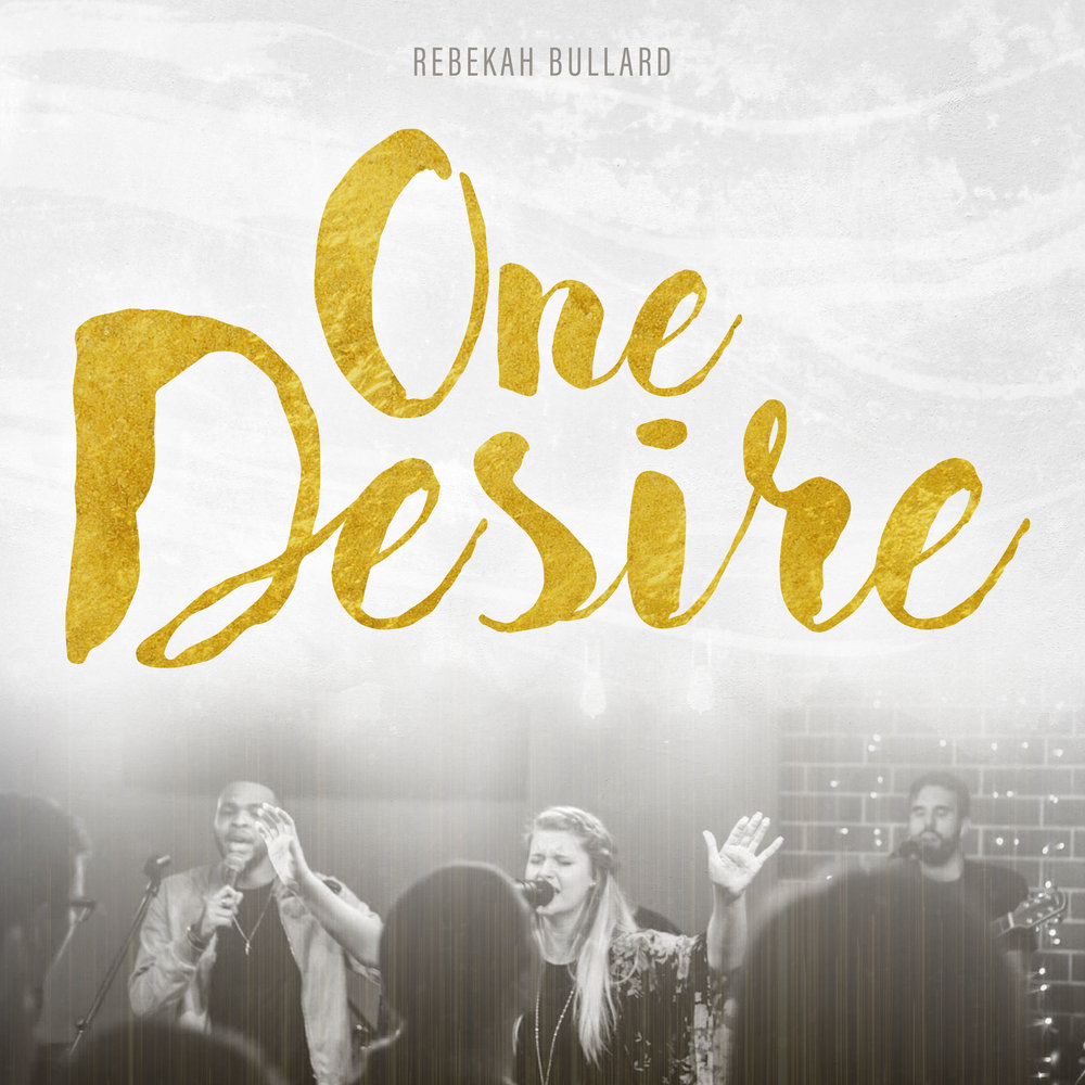 One Desire - Rebekah Bullard - Album Artwork