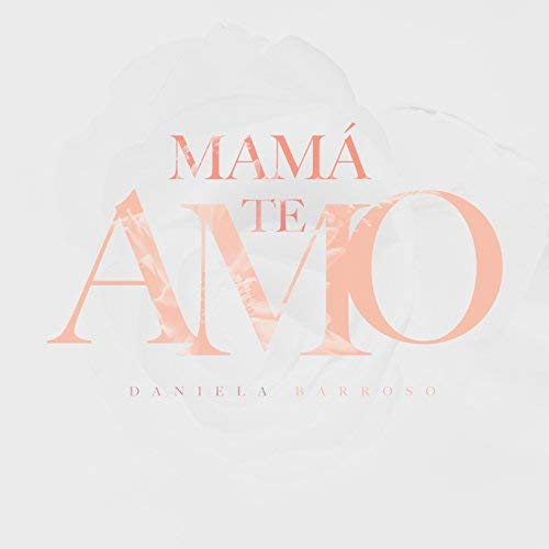 Mama Te Amo - Daniela Barroso - Album Artwork