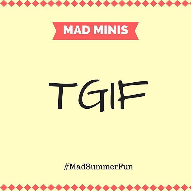 #TGIF! We are #mad for the weekend 😍 Do you have any fun plans? Bring Mad Minis along, snap a picture and add #MadSummerFun for an extra entry into our contest! ☀️
