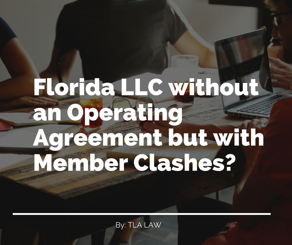 Florida Llc Without An Operating Agreement But With Member Clashes