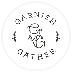 WWW.GARNISHANDGATHER.COM