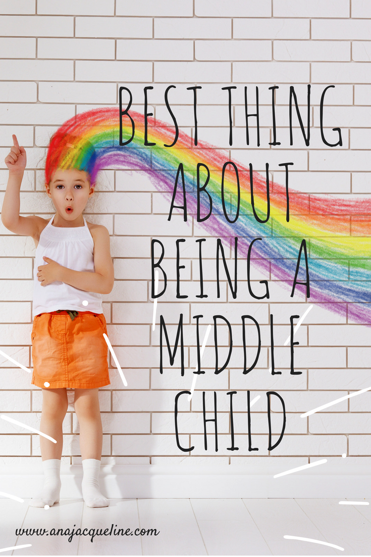 The Best Things About Being A Middle Child | Middle Child | Middle Children Are The Best | #MiddleChild | #middleChildProblems | #MiddleChildren | www.AnaJacqueline.com