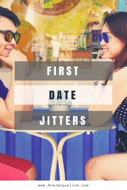 How To Get Over First Date Nerves | First Date Nerves | First Dates | #FirstDateNerves | #FirstDate | #BlindDate | #ValentineDate | #Valentine'sDate | http://anajacqueline.com