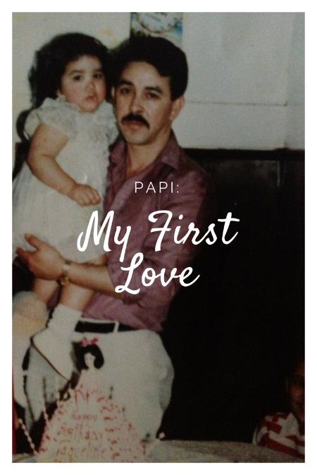 Papi: My First Love   Daddy's Girl   #FathersDay   #DaddysGirl   #MyFirstLove   AnaJacqueline.com