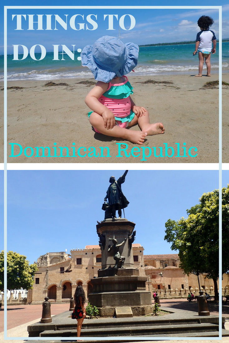 Things To Do Dominican Republic | #ThingsToDoDominicanRepublic | #Family Vacation Dominican Republic | #PuntaCana | Punta Cana Dominican Republic | Zona Colonial Dominican Republic | Family Vacation | #FamilyVacation | AnaJacqueline.com.
