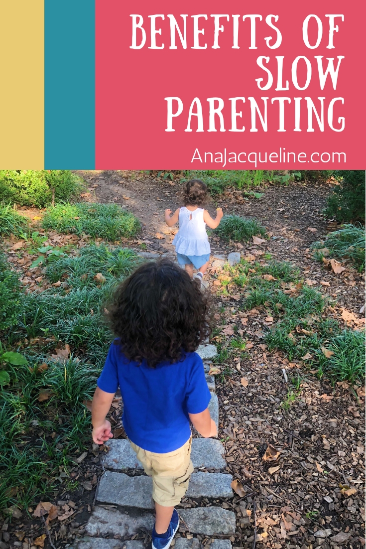 Benefits Of Slow Parenting | Slow Parenting | Mom Of Toddlers | Toddler Mom Life | Mami Life | #SlowParenting | www.AnaJacqueline.com