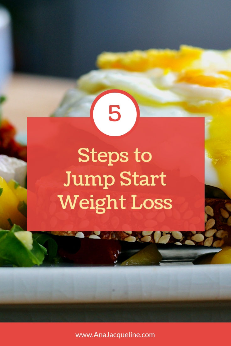 Steps To Jump Start Weight Loss | Weight Loss Tips | Easy Weight Loss Tips | Easy Diet Tips | Healthy Lifestyle Tips | Fit Lifestyle | High Protein Diet | www.AnaJacqueline.com