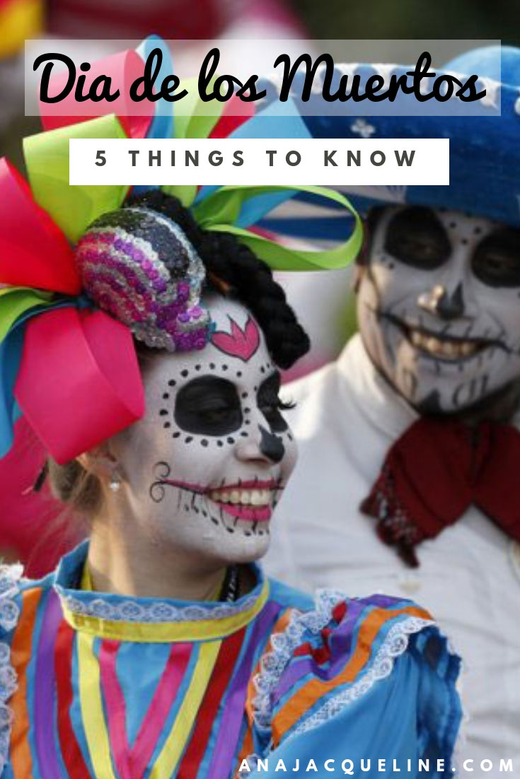 Dia de los Muertos | Day of the Dead | Dia de los Muertos Things to Know | Dia de Muertos Facts | Day of the Dead Facts | Mexico Traditions | Mexico Holidays | Calaveras Mexico | Ofrendas Mexico | El Salvador | AnaJacqueline.com
