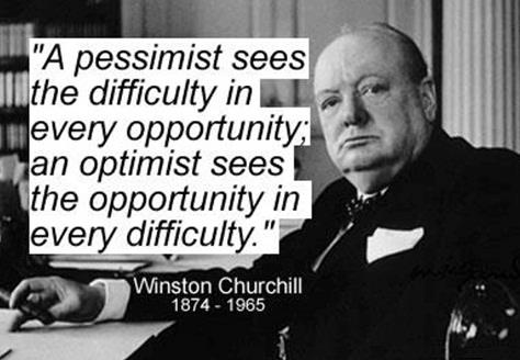 A pessimist sees the difficult in every oportunity an optimist sees the oportunity in every difficulty