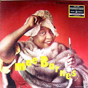 Mae Barnes (1907-96) was one of the most well regarded performers in the New York cabaret world.