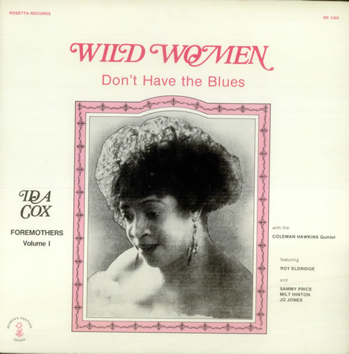 "Ida' Cox's 1924 composition ""Wild Women"" is still covered by musicians in the 21st century."