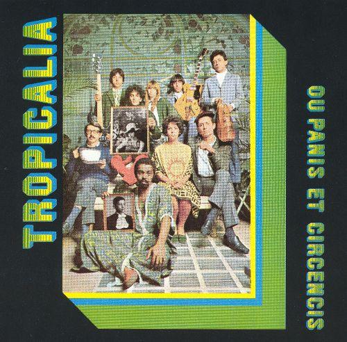1968's classic  Tropicália: ou Paris et Circenis  was an experimental collaboration between the most prominent  Tropicália  artists.