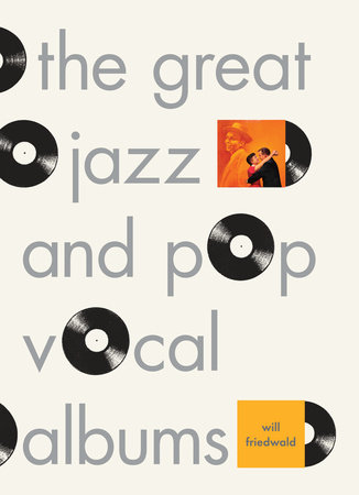 Music critic Will Friedwald's book shares his perspective on 57 albums recorded from 1950-2002.