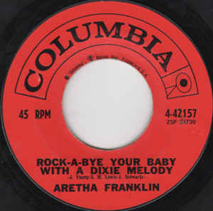 "Franklin's first top 40 pop hit was ""Rock-A-Bye Your Baby With a Dixie Melody"" a pop song Al Jolson popularized in 1918."