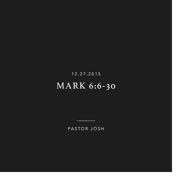 Mark 6:6-30
