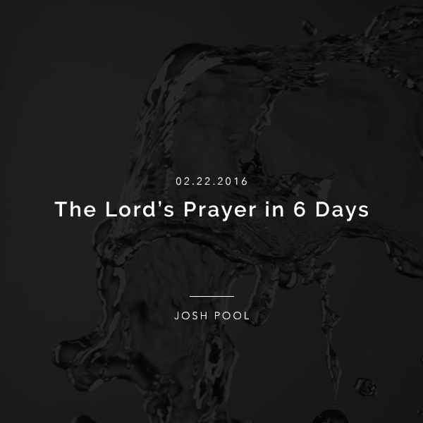 The Lord's Prayer in 6 Days