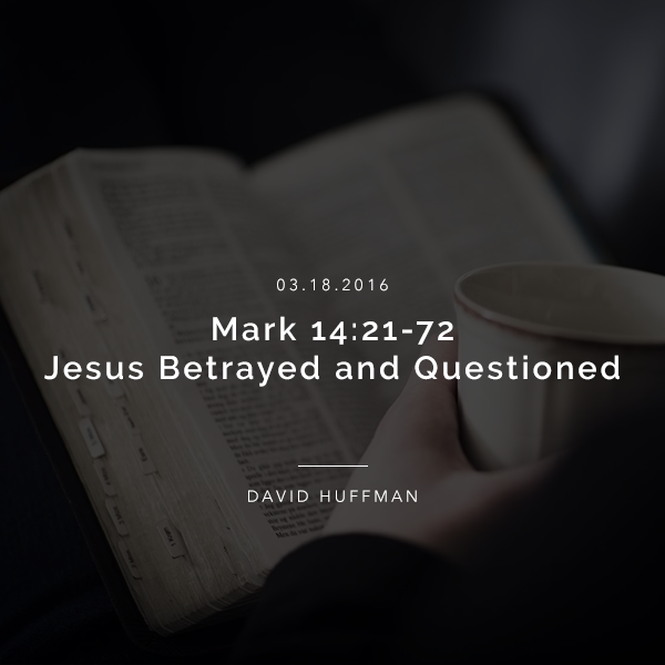 Mark 14:21-72
