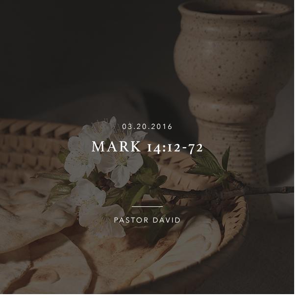 Mark 14:12-72