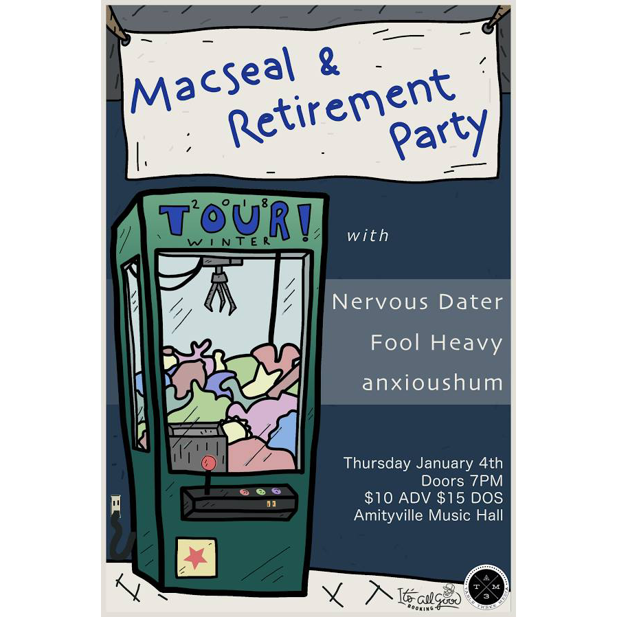 Macseal - Retirement Party, Nervous Dater, Fool Heavy, and anxioushum$10 ADV / $15 DOS16+ w/ ID
