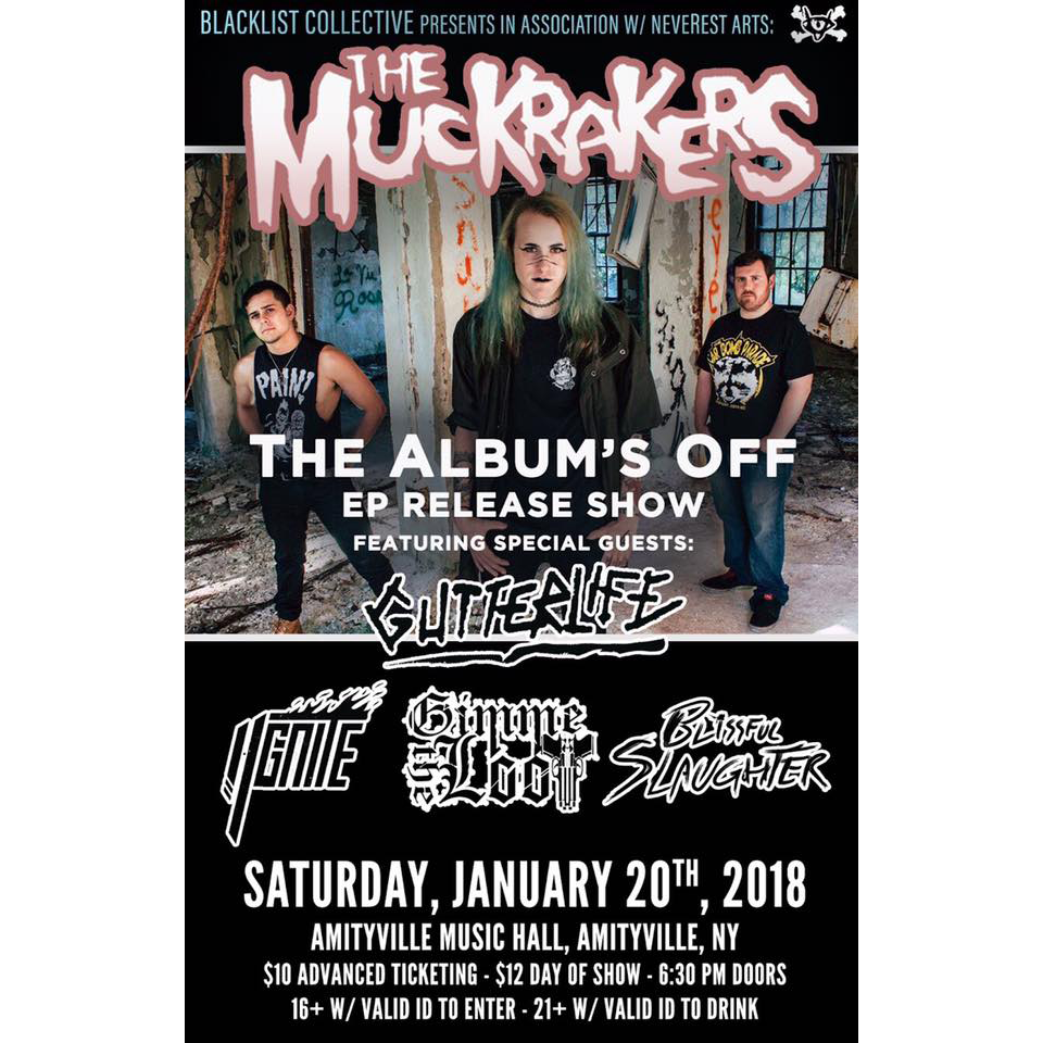 The Muckrakers - Gutterlife, I Ignite, Gimme The Loot, and Blissfull Slaughter$10 ADV / $12 DOS16+ w/ ID