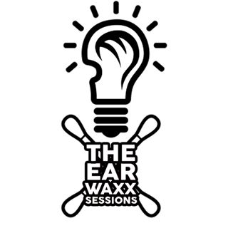 The Earwaxx Sessions - $1021+ w/ State ID18+ w/ College ID