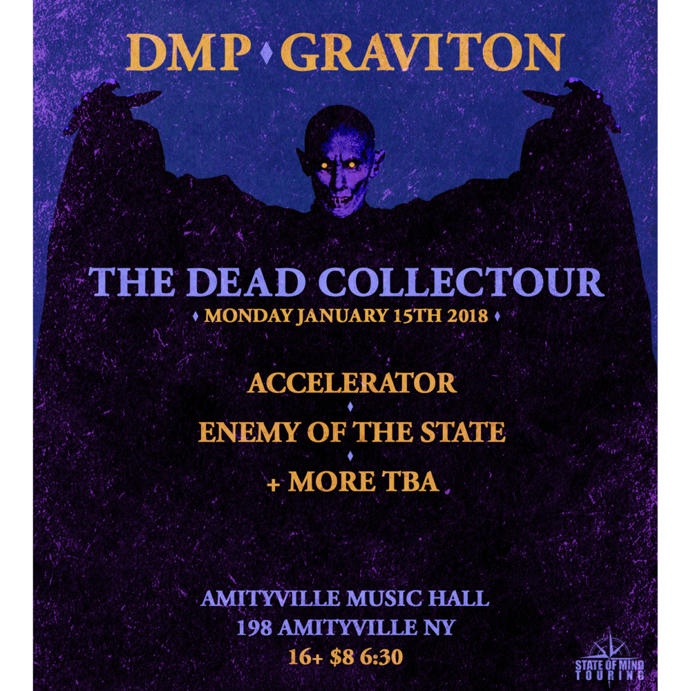DMP - Graviton, Accelerator, and Enemy Of The State$8 ADV16+ w/ ID
