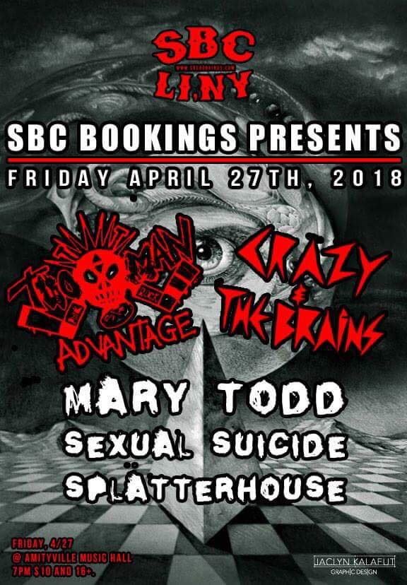 Two Man Advantage - CRAZY AND THE BRAINS,MARY TODD,SEXUAL SUICIDE,SPLATTERHOUSE$1016+ w/ ID