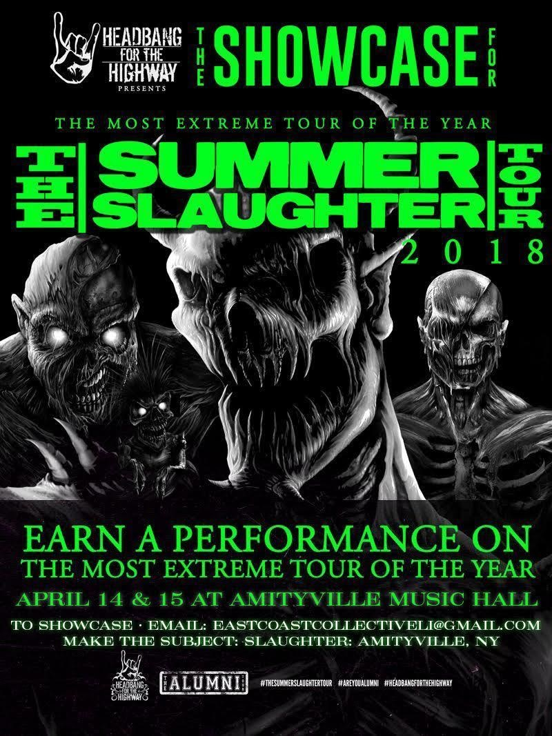 Day 1: The Showcase for The Summer Slaughter - Headbang For The Highwaypresents The Showcase for The Summer Slaughter Tour$15 ADV16+ w/ ID
