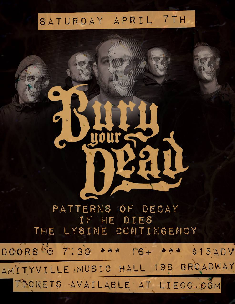 BURY YOUR DEAD - Patterns of Decay,If He Dies,The Lysine Contingency$15 ADV16+ w/ ID