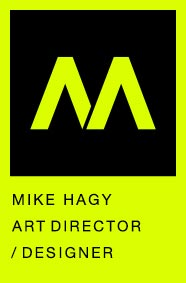 Mike Hagy / Art Director / Designer