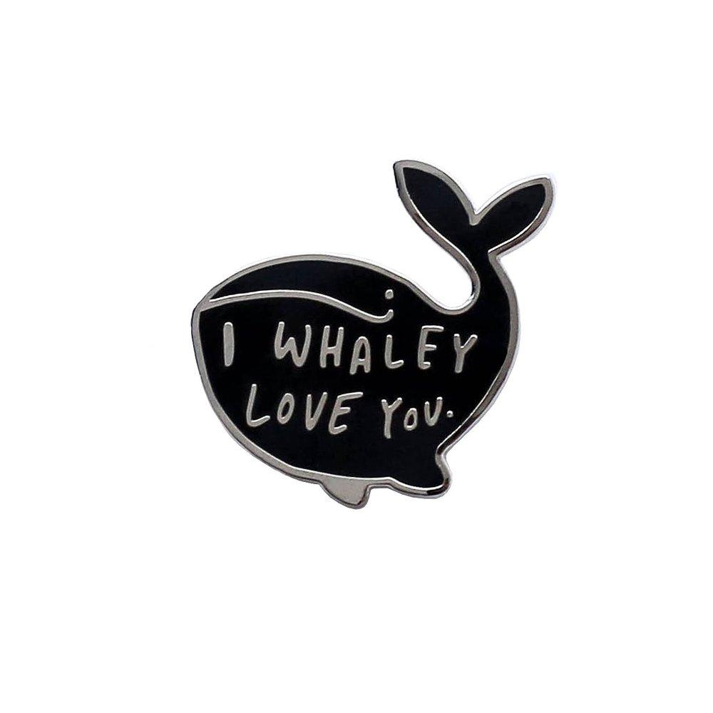 I Whaley Love You Pin
