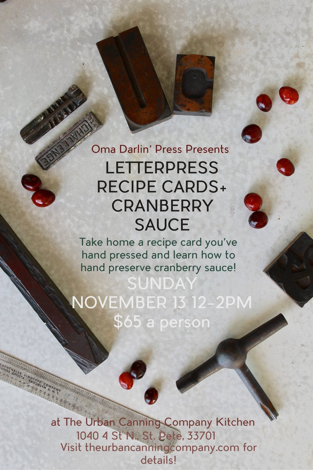 Just in time for Thanksgiving! Join us in our kitchen with Oma Darlin' press! She will be teaching how to hand letterpress your own recipe cards, and then The Urban Canning Company will teach you how to preserve your own cranberry sauce along with canning basics! Each student takes home the recipe cards they press, a jar of cranberry sauce we make, as well as take home instructions and recipes for canning cranberry sauce! The class is $65 a person and you can purchase your seat here: https://squareup.com/store/theurbancanningcompany