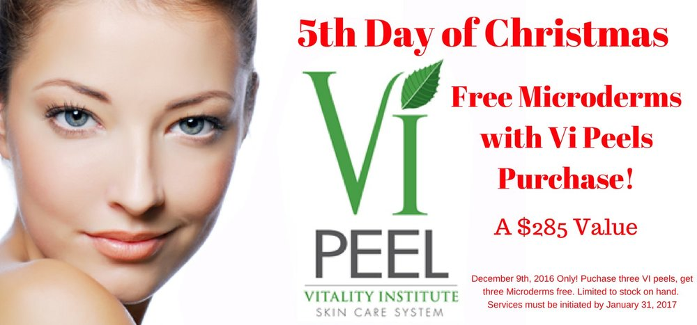 Free Microderm Abrasion Treatments with Purchase Of Vi Chemical Peels. On the 5th day of Christmas.