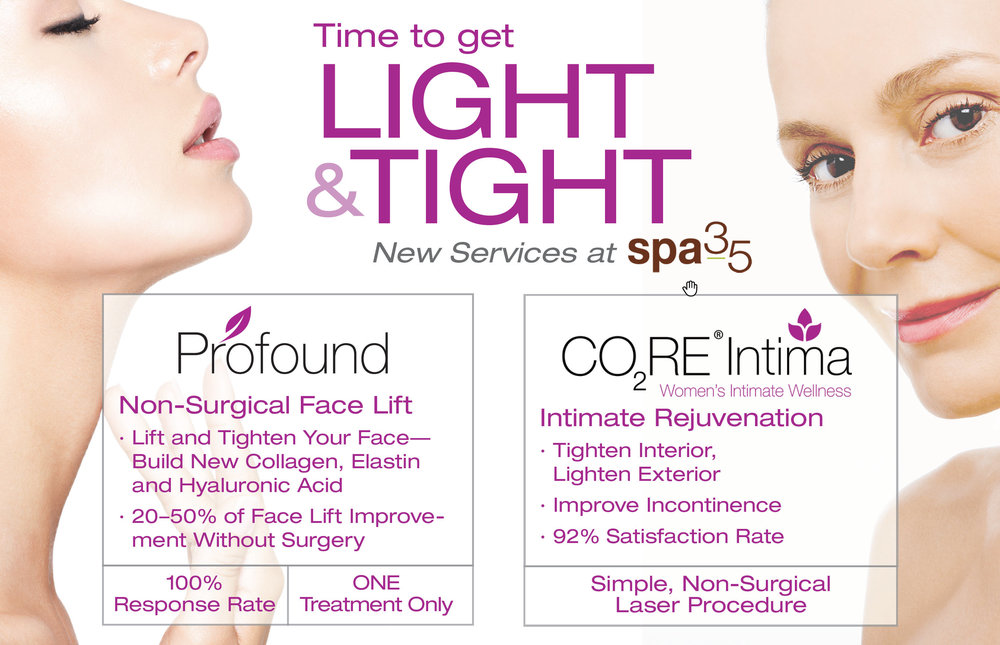 New tightening procedures at Spa 35 Med Spa. Profound non-surgical face lift and Intima vaginal rejuvenation