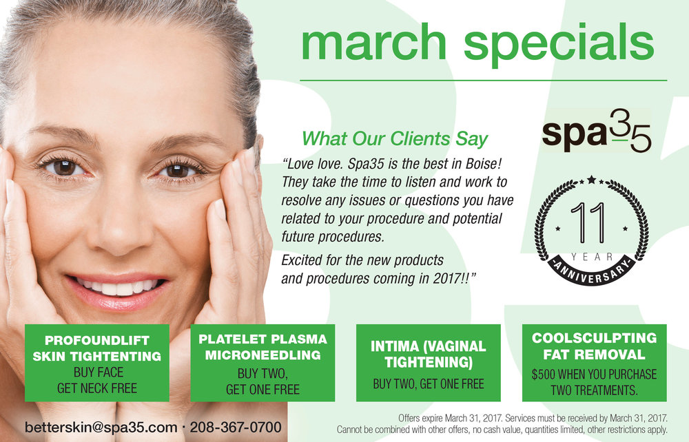 March Specials at Spa 35 Med Spa. Botox, Juvederm, CoolSculpting Fat removal, Intima Vaginal Tightening, Profound Lift Face Tightening