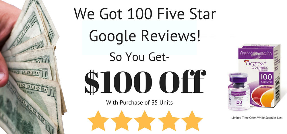 $100 dollars off your botox when you purchase 35 units. celebrate 100 five star google reviews with the spa 35 team!