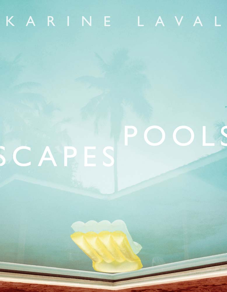 Karine Laval, Poolscapes, published by Steidl