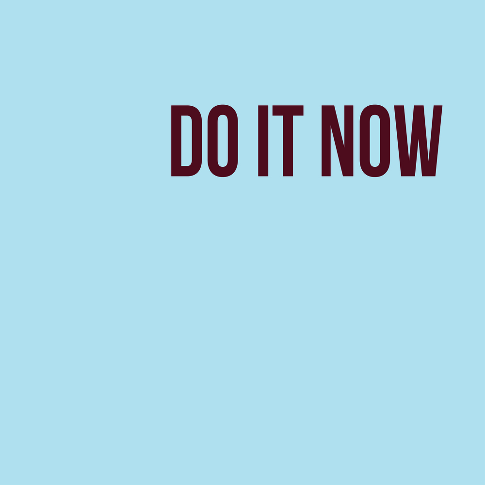 Do It Now.jpg