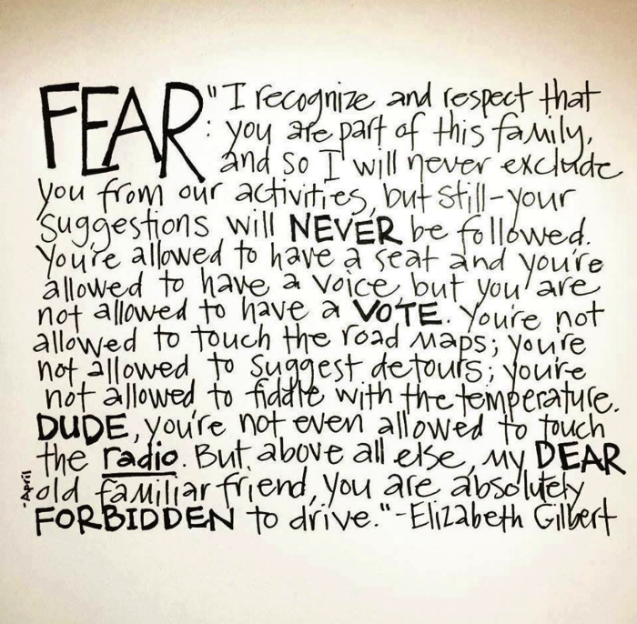 Inspiration for our Dear Fear letter, from the amazing and ever-inspiring Elizabeth Gilbert's letter to fear.