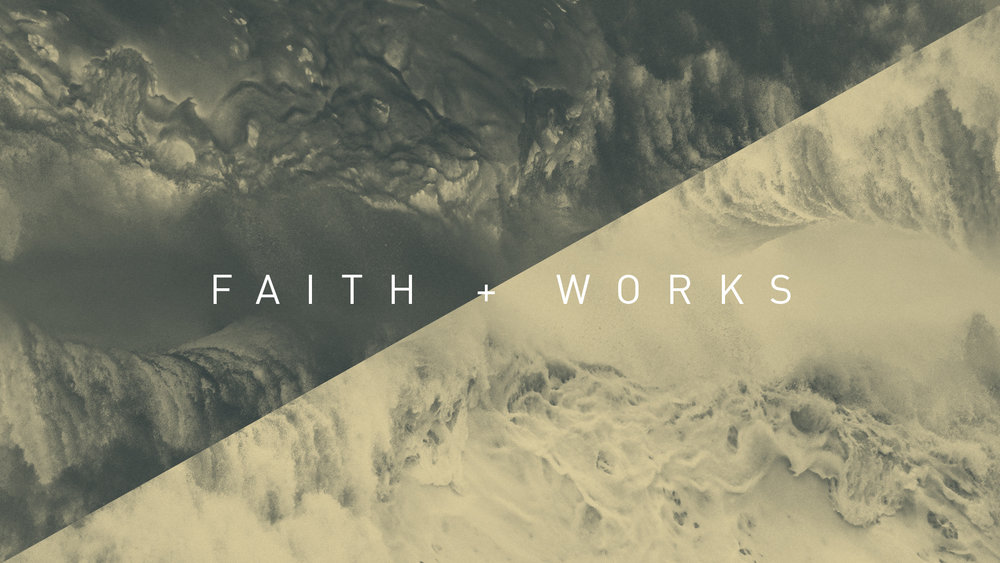 Faith + Works