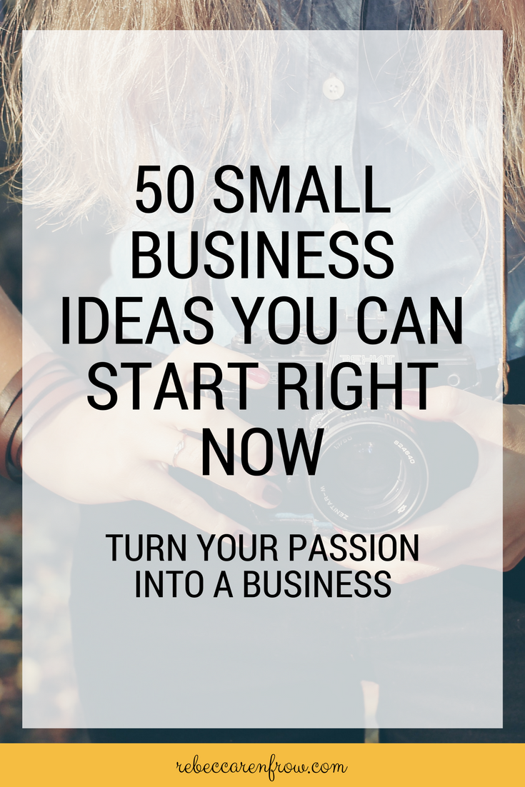 50 Small Business Ideas You Can Start Right Now.png