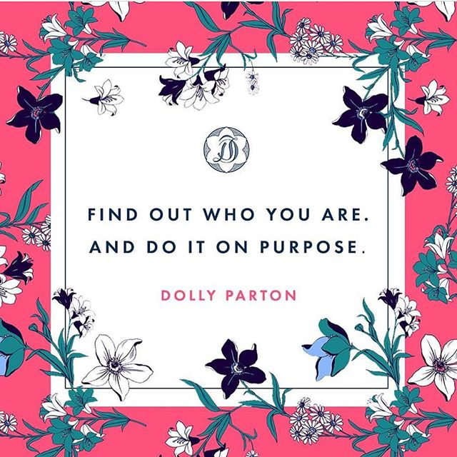 A little @dollyparton inspiration today in honor of her birthday. Be YOU on PURPOSE!!!